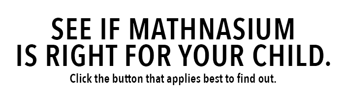 See if Mathnasium is the right Math Tutoring Program for your Child